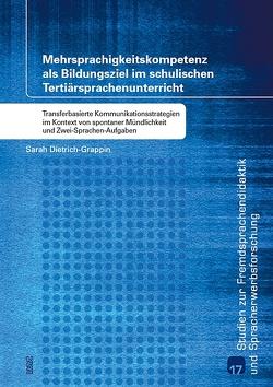 Mehrsprachigkeitskompetenz als Bildungsziel im schulischen Tertiärsprachenunterricht von Dietrich-Grappin,  Sarah