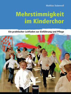 Mehrstimmigkeit im Kinderchor von Stubenvoll,  Matthias