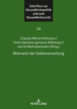 Mehrwert der Selbstverwaltung von Hofmann,  Claudia Maria, Spiecker gen. Döhmann,  Indra, Wallrabenstein,  Astrid