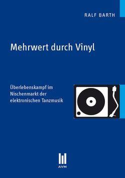 Mehrwert durch Vinyl von Barth,  Ralf