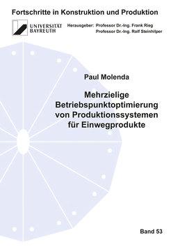 Mehrzielige Betriebspunktoptimierung von Produktionssystemen für Einwegprodukte von Molenda,  Paul