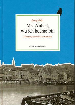 Mei Anhalt, wu ich heeme bin von Müller,  Georg, Müller-Waldeck,  Gunnar