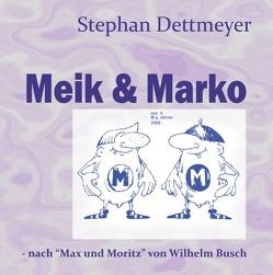 Meik & Marko von Dettmeyer,  Stephan