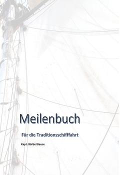 Meilenbuch für die Traditionsschifffahrt von Beuse,  Bärbel