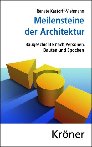 Meilensteine der Architektur von Kastorff-Viehmann,  Renate