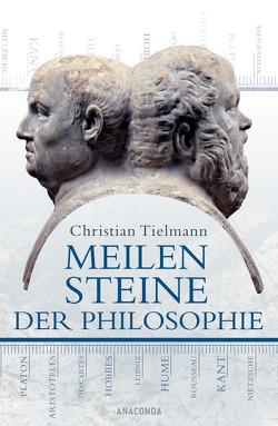 Meilensteine der Philosophie von Tielmann,  Christian