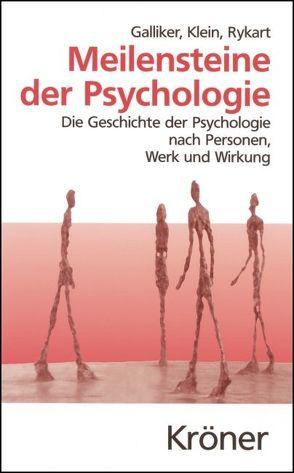 Meilensteine der Psychologie von Galliker,  Mark, Klein,  Margot, Rykart,  Sibylle