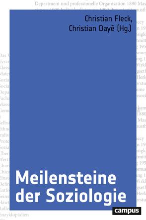 Meilensteine der Soziologie von Bach-Hönig,  Barbara, Dayé,  Christian, Duller,  Matthias, Fernandez,  Karina, Fleck,  Christian, Heilbron,  Johan, Hess,  Andreas, Huebner,  Daniel, Köck,  Verena, Korom,  Philipp, Laube,  Stefan, Lyon,  S. Stina, Moebius,  Stephan, Neumayr,  Carl, Nungesser,  Frithjof, Osrecki,  Fran, Ploder,  Andrea, Raith,  Dirk, Reichmann,  Werner, Revers,  Matthias, Sapiro,  Gisèle, Schank,  Jan, Scherke,  Katharina, Schirgi,  Antonia, Schögler,  Rafael, Staubmann,  Helmut, Zimmermann,  Claudia