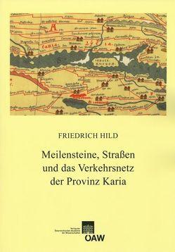 Meilensteine, Straßen und das Verkehrsnetz der Provinz Karia von Hild,  Friedrich