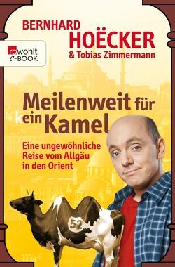 Meilenweit für kein Kamel von Hoecker,  Bernhard, Zimmermann,  Tobias