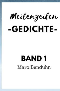 Meilenzeilen -Gedichte- Band 1 von Benduhn,  Marc