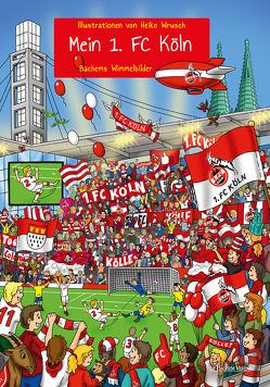 Mein 1. FC Köln von Wrusch,  Heiko