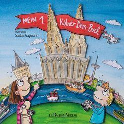 Mein 1. Kölner Dom-Buch von Gaymann,  Saskia