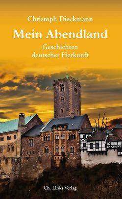 Mein Abendland von Dieckmann,  Christoph
