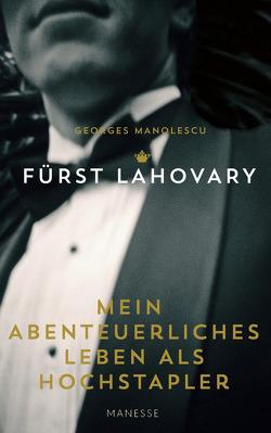Mein abenteuerliches Leben als Hochstapler von Lahovary/Georges Manolescu,  Fürst, Langenscheidt,  Paul, Sprecher,  Thomas