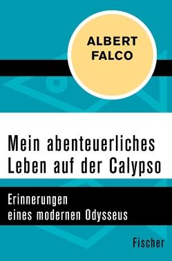 Mein abenteuerliches Leben auf der Calypso von Falco,  Albert, Paccalet,  Yves