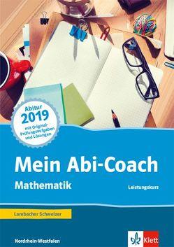Mein Abi-Coach Mathematik 2019. Ausgabe Nordrhein-Westfalen – Leistungskurs