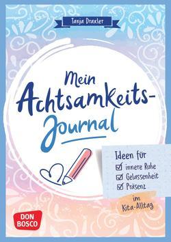 Mein Achtsamkeits-Journal von Draxler,  Tanja