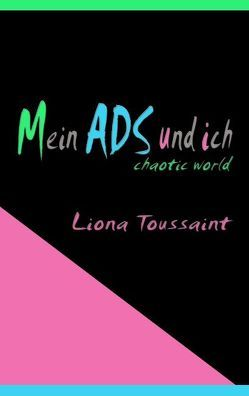 Mein ADS und ich von Toussaint,  Liona