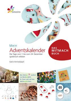 fantassimo – Mein Adventskalender • Erstleser, Sprachförderung, Spielen und Basteln von Himmelsbach,  Katrin