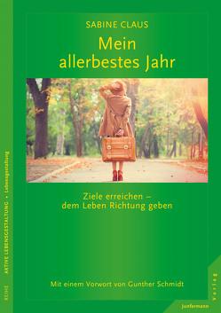 Mein allerbestes Jahr von Claus,  Sabine, Schmidt,  Gunther