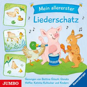 Mein allererster Liederschatz von Goeschl,  Bettina, Höffer,  Donata, Kultscher,  Katinka