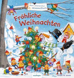 Mein allererstes Wimmelbuch – Fröhliche Weihnachten von Schuld,  Kerstin M., Schumann,  Sibylle