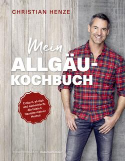 Mein Allgäu-Kochbuch von Henze,  Christian, Pielow,  Stefan, Schüler,  Hubertus