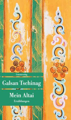 Mein Altai von Tschinag,  Galsan