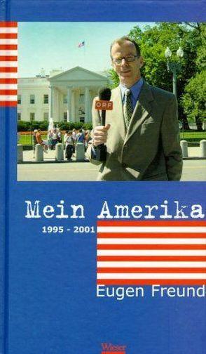 Mein Amerika von Freund,  Eugen