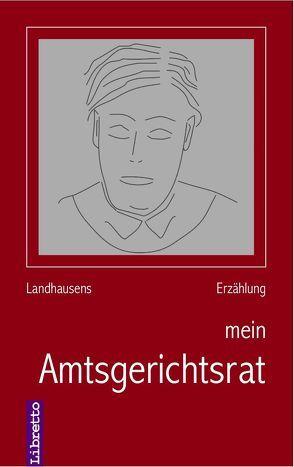 mein Amtsgerichtsrat von Landhausen,  Peter