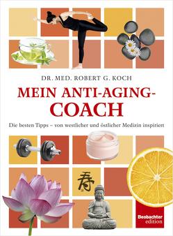 Mein Anti-Aging-Coach von Koch,  Robert G.
