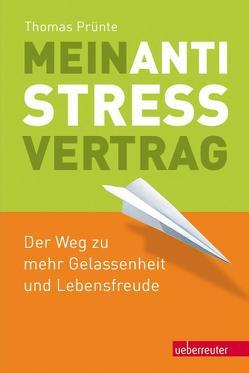 Mein Anti-Stress-Vertrag von Prünte,  Thomas