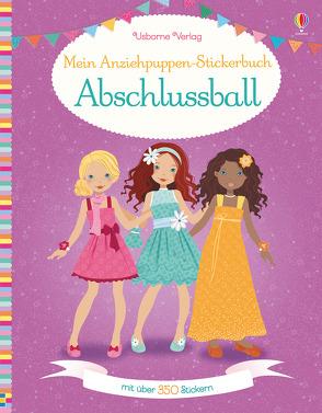 Mein Anziehpuppen-Stickerbuch: Abschlussball von Secheret,  Jessica, Watt,  Fiona