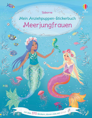 Mein Anziehpuppen-Stickerbuch: Meerjungfrauen von Miller,  Antonia, Watt,  Fiona