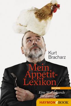 Mein Appetit-Lexikon von Bracharz,  Kurt
