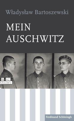 Mein Auschwitz von Bartoszewski,  Wladislaw, Ewers,  Sandra, Grzybkowska,  Agnieszka