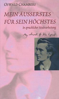 Mein Äusserstes für Sein Höchstes von Chambers,  Oswald, Stubenitzky,  Marlies