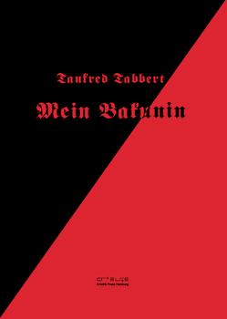 Mein Bakunin von Tabbert,  Tankred