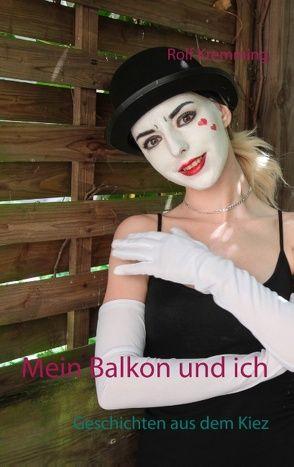 Mein Balkon und ich von Kremming,  Rolf