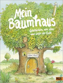 Mein Baumhaus von Moser,  Erwin
