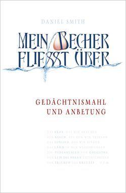 Mein Becher fließt über von Fett,  Andreas, Plohmann,  Martin, Smith,  Daniel, Wagner,  Alois