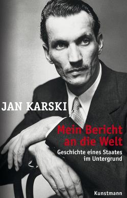 Mein Bericht an die Welt von Gervais-Francelle,  Céline, Karski,  Jan, Reinhart,  Franka, Schäfer,  Ursel