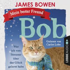 Mein bester Freund Bob von Bowen,  James, Lobo,  Carlos