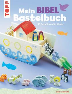 Mein Bibel-Bastelbuch von Kaufmann,  Birgit
