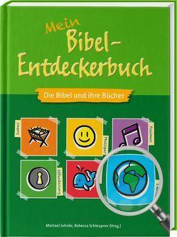 Mein Bibel-Entdeckerbuch von Georg,  Thomas, Jahnke,  Michael, Schleupner,  Rebecca