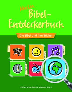 Mein Bibel-Entdeckerbuch – Die Bibel und ihre Bücher von Jahnke,  Michael