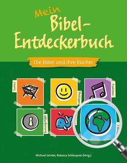 Mein Bibel-Entdeckerbuch von Georg,  Thomas, Heidenreich,  Jonas, Jahnke,  Michael, Schleupner,  Rebecca