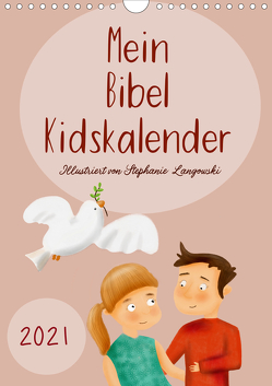 Mein Bibel Kidskalender (Wandkalender 2021 DIN A4 hoch) von Langowski,  Stephanie