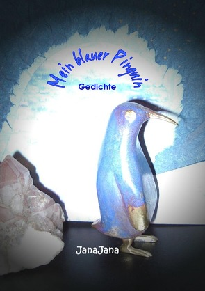 Mein blauer Pinguin von Jana,  Jana